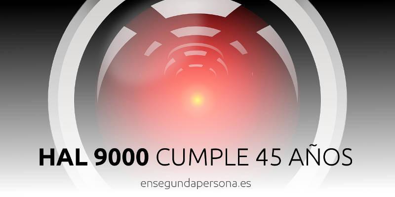 HAL-9000 cumple 45 años