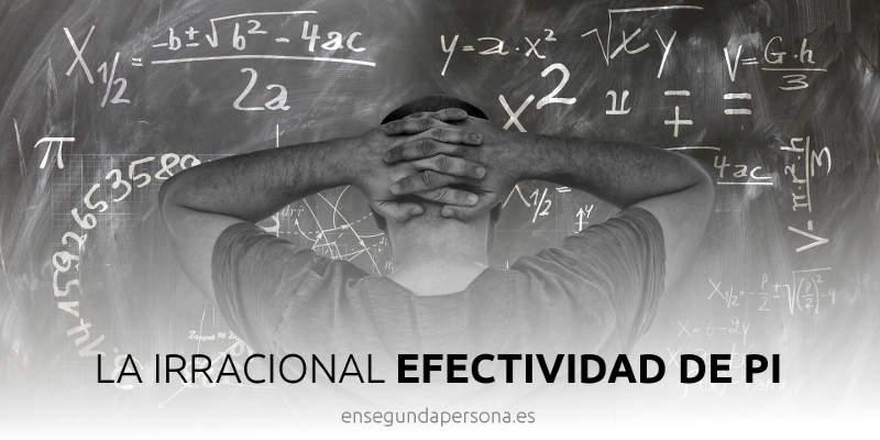 La irracional efectividad de pi