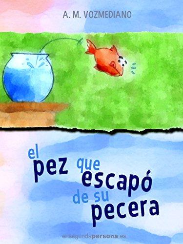 El pez que escapó de su pecera