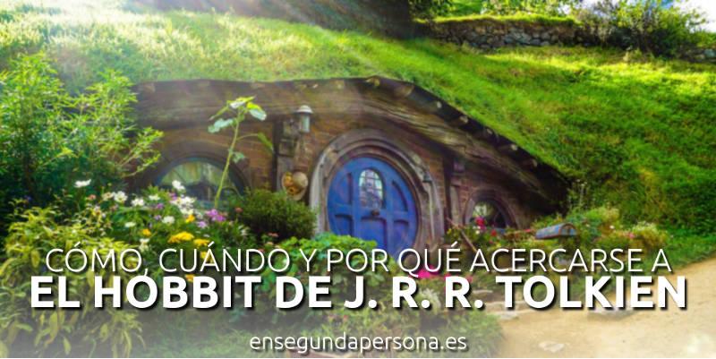 """Cómo, cuándo y por qué acercarse al libro """"El hobbit"""" de J. R. R. Tolkien"""