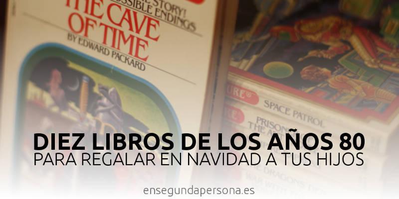 10 libros de los 80 para regalar en Navidad a tus hijos