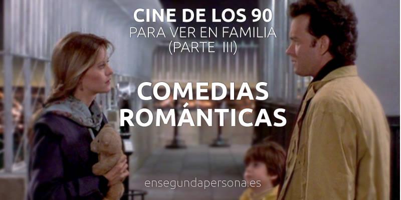 Cine años 90 para ver con niños/as (III): 10 comedias románticas